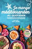 Je mange méditerranéen au quotidien