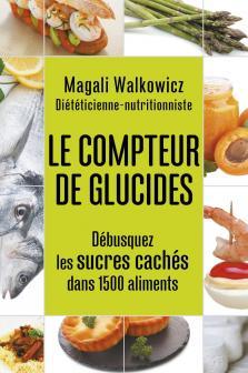 Livre le compteur de glucides thierry souccar editions - Aliments pauvres en glucides ...