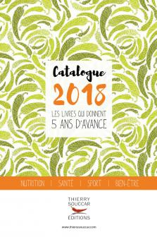 Catalogue 2018 Thierry Souccar Editions