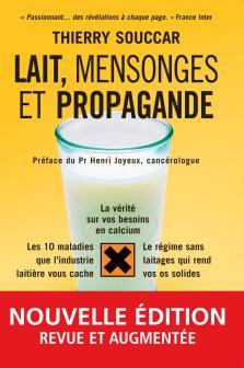 Lait, mensonges et propagande nouvelle édition revue et augmentée