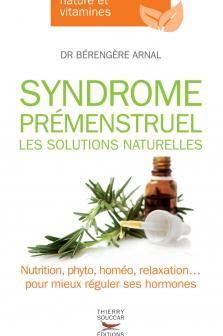 Syndrome prémenstruel, les solutions naturelles