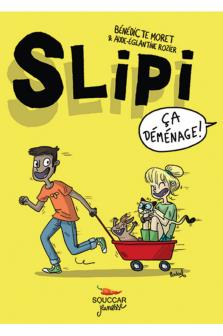 SLIPI - Tome 01 : Ça déménage
