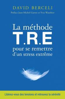 La méthode T.R.E pour se remettre d'un stress extrême