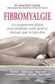 Fibromyalgie, un programme global pour améliorer votre santé et renouer avec le bien-être